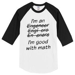 6d1efd02 2019 New Arrival Three Quarter Sleeve Cotton T Shirt Men I'm An Engineer  I'm Good At Math Print Funny T Shirts Top Tees
