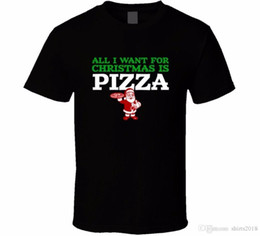 $enCountryForm.capitalKeyWord Australia - T Shirts Funny Tall All I Want For Christmas Is Pizza Funny Food Foodie Fan T Shirt O-Neck Short-Sleeve T Shirt For Men