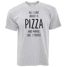 $enCountryForm.capitalKeyWord UK - Joke T Shirt All I Care About Is Pizza And 3 People Food Trendy Funny Eat funny 100% Cotton t shirt