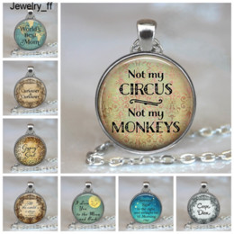 monkey glasses NZ - Not My Circus Not My Monkeys Pendant Alice In Wonderland Quote Literary Quote Glass Cabochon Jewelry Quote Pendant Necklace