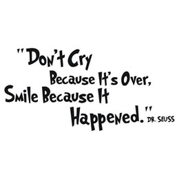 $enCountryForm.capitalKeyWord Australia - Inspiring Quotes Wall Sticker Don't Cry Smile Dr Seuss Vinyl Quote Wall Decal Kids Room Wall Art Decal Home Decor