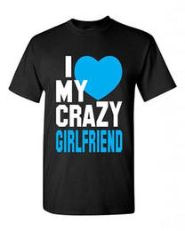 Custom Print T Shirt Cheap Australia - Paint Print Cheap T ShirtI Love My Crazy Girlfriend Unisex T-Shirt Cool Shirts Black100% Cotton Custom Made Tee Shirts