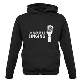 $enCountryForm.capitalKeyWord Australia - I 039 d Rather Be Singing Kids Childrens Hoodie Music Pop RoHip hop Microphone