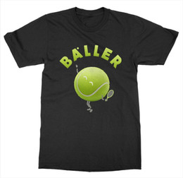 $enCountryForm.capitalKeyWord UK - Baller T-Shirt Tennis Court Net Game Match Grand Slam Love Racket Service SportFunny free shipping Unisex Casual Tshirt