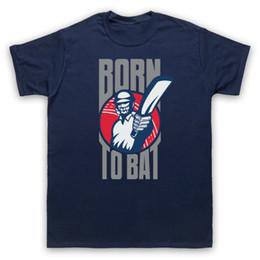 $enCountryForm.capitalKeyWord Australia - BORN TO BAT CRICKET SLOGAN LOVE BATTING BATSMAN SPORTS MENS WOMENS KIDS T-SHIRT colour jersey Print t shirt