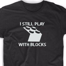 $enCountryForm.capitalKeyWord Australia - I Still Play With Blocks T Shirt Tee Funny Lego Brick Mini Fig Engineer RoboticsFunny free shipping Unisex Casual Tshirt