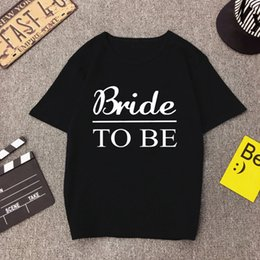 $enCountryForm.capitalKeyWord NZ - Bride To Be Letter Bachelorette Party Bridesmaid T-shirt Bridal Wedding Print Women Top Tee Tumblr Streetwear Vintage Shirt