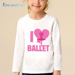 $enCountryForm.capitalKeyWord Australia - Children I Love Ballet Printed T shirt Kids Dancing Girl Design Casual Tops Baby Girls Comfortable Long Sleeve T-shirt,LKP5191