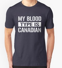 $enCountryForm.capitalKeyWord Australia - MY BLOOD TYPE IS CANADIAN T SHIRT SLOGAN JOKE SARCASTIC BIRTHDAY GIFT PRESENT