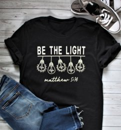 Wholesale Funny Women Fashion Christian Tees Cotton Unisex Gift Holiday Grunge Tops Party T Shirt BE THE LIGHT T shirt Light Bulb Graphic