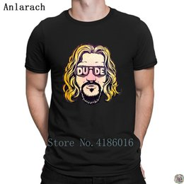t shirt dude UK - The Dude tshirts Original Design New Style male t shirt for men Spring great Round Collar Anlarach Pop Top Tee