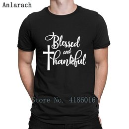 christian t shirts Canada - Blessed And Thankful Christian Faith Jesus T Shirt Short Sleeve Novelty Funny Casual Crew Neck Natural Personalized Shirt