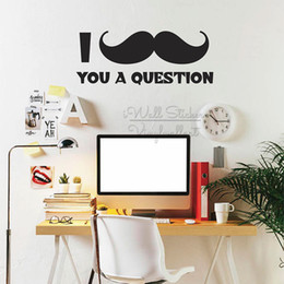 $enCountryForm.capitalKeyWord Australia - I Ask You A Question Quotes Wall Sticker Mustache Modern Lettering Wall Decals Removable Study Room Quote Vinyl Wall Decor Q322