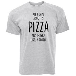 $enCountryForm.capitalKeyWord UK - Joke T Shirt All I Care Is Pizza And 3 People Food white black grey red tshirt suit hat pink t-shirt RETRO VINTAGE Classic t-shirt