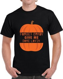 Wholesale Forget Candy Give Me Some Lovin Halloween T Shirt Unisex Funny Holiday Gift Tee