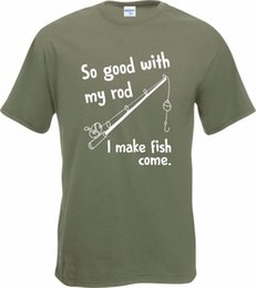 5655efd74 Korean T Shirts So Good With My Rod I Make Fish Come Fisher T Shirt New  Mens Gift Funny Fisher Custom Tee Shirt Printing