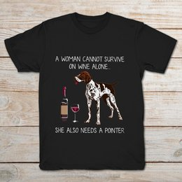 blue pointers 2019 - Brand A Woman Cannot Survive On Wine Alone She Also Needs A Pointer T-SHIRT 2019 Men's Short Sleeve T-Shirt discoun