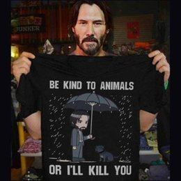 Cool Animal T Shirts NZ - Keanu Reeves Be Kind To Animals Or I'll Kill You T Shirt Black Cotton Men Cool Casual Pride T Shirt Men Unisex New Fashion Y19042005