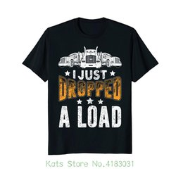 ea23512cc Acabo de dejar caer una carga Camisa divertida Camionero Camionero  Camisetas Camisetas Tops Summer Cool Funny camiseta