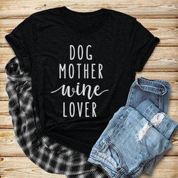 women funny graphic tee 2019 - Dog Mother Wine Lover T-shirt Short Sleeve Funny Dog Quote Tee Women Lovers Stylish Graphic Vintage Tops Clothing Shirts