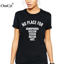 $enCountryForm.capitalKeyWord Australia - Women's Tee No Place For Homophobia Sexism Racism Hate T-shirt Harajuku Hip Hop Streetwear Punk Tee Shirt Slogan T Shirt Women Clothes Tops