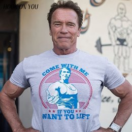 T Tshirts Australia - Come With Me If You Want Lift Arnold Schwarzenegger T Shirt Casual Mens Hipster Fitness Tshirts Summer Tops Tee Homme Camiseta Q190518