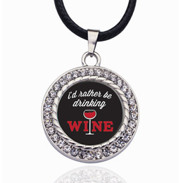 $enCountryForm.capitalKeyWord Australia - I'd Rather Be Drinking Wine Circle Charm Necklaces Pendants Mens Zinc Alloy Ball Chain Necklace