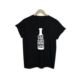 Funny Drinking Shirts Women Australia - Women's Tee Save Water Drink Wine T-shirt Women Funny Graphic Saying Tee Shirt Femme Summer Fashion Wine Lovers Printing T Shirt