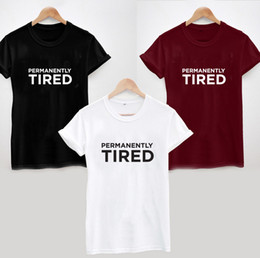 3385f80f PERMANENTLY TIRED T-SHIRT - Funny Slogan Humour Cool Student Uni Unisex  LadiesFunny free shipping Unisex Casual Tshirt