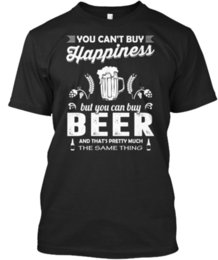 custom beer cans NZ - 2020 Hot Sale 100% cotton Beer - You Can't Buy Happiness But Can And That's Pretty Standard Unisex T-Shirt