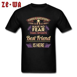 best cotton clothes Australia - Family Vacation T-Shirt Men Have No Fear T Shirt Your Favorite Tshirt Best Friend Is Here Birthday Gift Cotton Clothes Top Funny