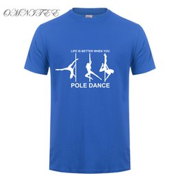 men pole dancing Canada - Summer Men T Shirt Life is Better When You Pole Dance Cotton Short Sleeve T Shirts O-neck Men Clothings Tops Tee XS-5XL