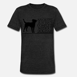 create hair NZ - An Outfit Just Isn't Complete Without Dog Hair T Shirt Men Create 100% Cotton Plus Size 3xl Original Famous Fashion Summer Style Cool
