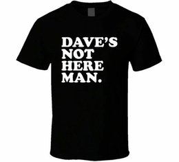 Wholesale stoner shirts for sale – custom Daves Not Here Man Cheech And Chong Funny Stoner Men s T Shirt Size S Xl Humorous Tee Shirt