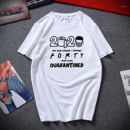 Wholesale 40th birthday resale online - 2020 The One Where I Turned Forty T Shirt Quarantine Birthday Gift th Funny T shirt Unisex Top Cotton Short sleeve Tshirts1