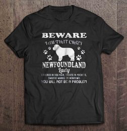 Wholesale newfoundland dog for sale – custom T Shirt Beware I Am That Crazy Newfoundland Lady Covered In Dog Hair You Will Not Be A Problem Women t shirt
