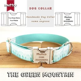 dog collars names NZ - MUTTCO Custom Made collar retailing fresh style collar engraved pet name THE GREEN MOUNTAIN print dog collar 5 sizes UDC015 LJ201202