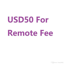 Wholesale Add The Extra USD50 Remote Fee for UPS TNT DHL Because of Your Address in Remote Areas