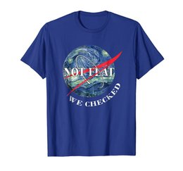 Wholesale flat earth resale online - Funny Earth Is Not Flat We Checked T Shirt for Space Lovers