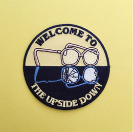 Wholesale the upside online – design WELCOME TO THE UPSIDE DOWN GLASSES Embroidered Iron on Patch Favorite Badge DIY Applique Clothing Patch for Backpack Clothes Emblem Free Sh
