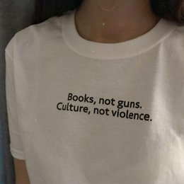 Wholesale funny gun t shirt resale online - Books Not Guns Culture Womens T Shirt Violence Cotton Casual Funny Yong Girl Top Tee Tumblr Drop Ship S