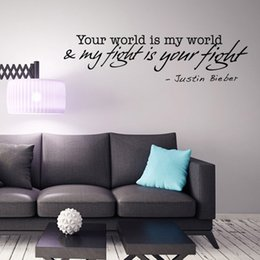 Bathroom Wall Sticker Quotes Australia - Your World is My World My fight is your fight Justin Bieber Wall Quote Decal Sticker Living Room Bedroom Wall Art Mural Poster