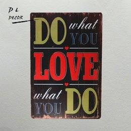 $enCountryForm.capitalKeyWord Canada - DL- Do what you love what you do Metal Poster Wall Art Painting Plaque For Bar Pub Home Decorative