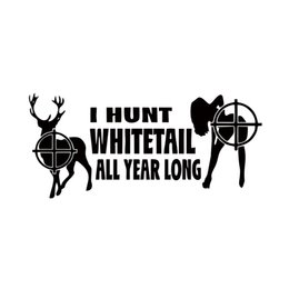 Hunting Decals Stickers NZ - Car Stying I Hunt Whitetail All Year Long Car Window Stickers Vinyl Creative Decal Windshield Sticker JDM