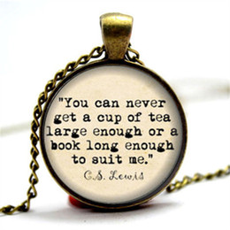 China 10pcs CS Lewis Necklace, 'Cup of tea large enough or a book long enough to suit me' Book Lover Necklace, Gifts for Readers cheap tea lovers gifts suppliers