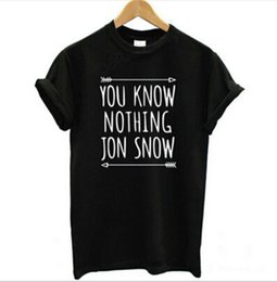 China Wholesale- New Arrival Womens T Shirt You Know Nothing Jon Snow Top Tees Games of Thrones Tshirts Short Sleeve Casual Cotton Clothing cheap womens casual clothes wholesale suppliers