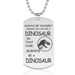 Chinese  Dinosaur Pendant Necklace Stainless Steel Laser Engraving Gifts for Kids Dinosaur Fans Man Necklaces Quote Always Be Yourself Wholesale manufacturers