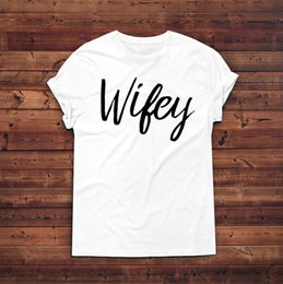 $enCountryForm.capitalKeyWord Australia - Wifey T-shirt,Funny T-shirt,Gift For Her,Wedding,Hubby,Engagement,Fiance,Married Casual Funny free shipping Unisex tee gift