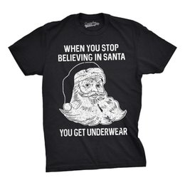 9325e0c4 Mens When You Stop Beliving In Santa You Get Underwear Tshirt Funny  Christmas Te