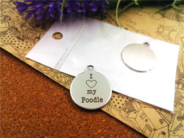 "$enCountryForm.capitalKeyWord NZ - 20pcs--""I love my Poodle""stainless steel charms more style for choosing DIY Charms pendants for necklace"